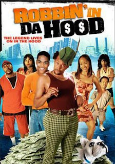 Robbin' in da Hood 2009 Hollywood Movie Watch Online