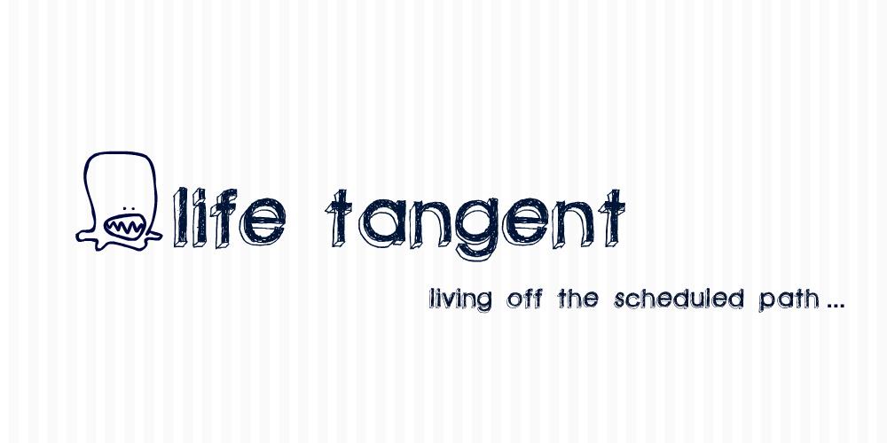 Life Tangent