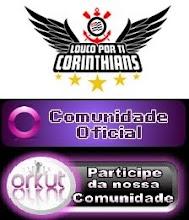 CLiKa Na FoTo A BAIXO e ACC A COMUNIDADE No Seu Orkut OFICIAL Louco Por Ti Corinthians