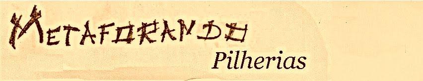 Metaforando Pilherias