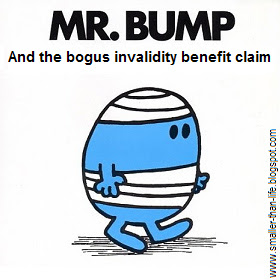Mr Bump and the Bogus Invalidity Benefit Claim
