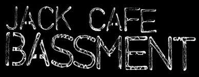 Jack Cafe BASSMENT