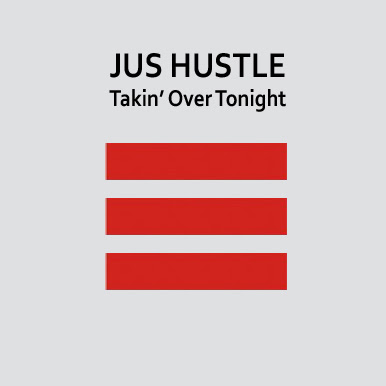 Jus Hustle - Takin Over Tonight cover