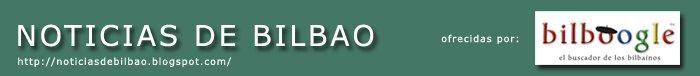 Noticias de BILBAO - Todas las noticias de  bilbao
