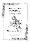 """Alejandra Pizarnik: poesía y muerte. Premio Internacional """"Jiménez Campaña"""" 2009"""