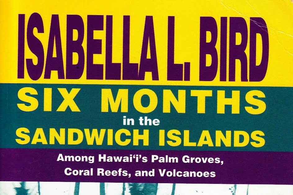 six months in the sandwich islands among hawaiis palm groves coral reefs and volcanoes