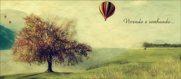 Vivendo e sonhando...