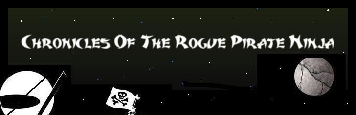 The Chronicles of the Rogue Pirate Ninja