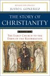 THE STORY OF CHRISTIANITY by Justo Gonzalez