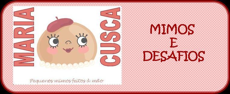 Maria Cusca - Mimos e Desafios
