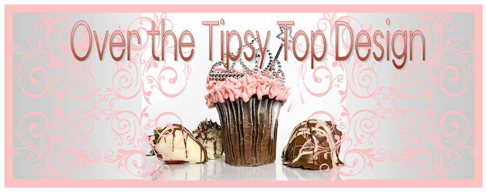 Over The Tipsy Top Design