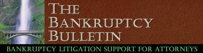 Today's Practice-Critical Bankruptcy Bulletins