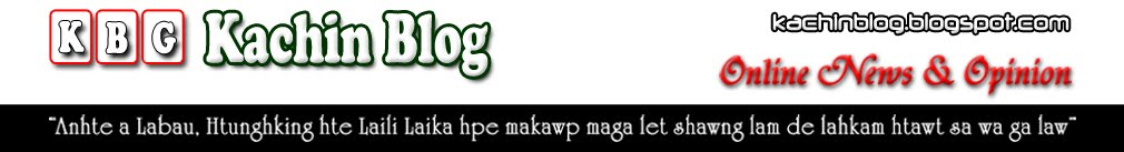 Kachin Blog: Online News and Opinion