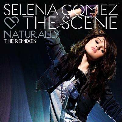 Selena Gomez   Scene Naturally on Selena Gomez And The Scene Naturally Remixes