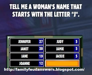facebook family feud answers tell me a woman 39 s name that. Black Bedroom Furniture Sets. Home Design Ideas