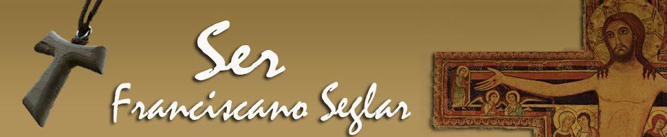 Ser Franciscano Seglar