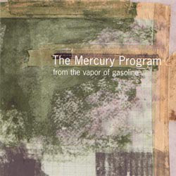 The Mercury Program From the Vapor of Gasoline CD cover
