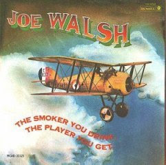 Joe Walsh The Smoker You Drink the Player You Get album cover