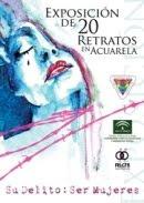 """Exposición de Acuarelas """" Su delito: Ser Mujeres"""""""