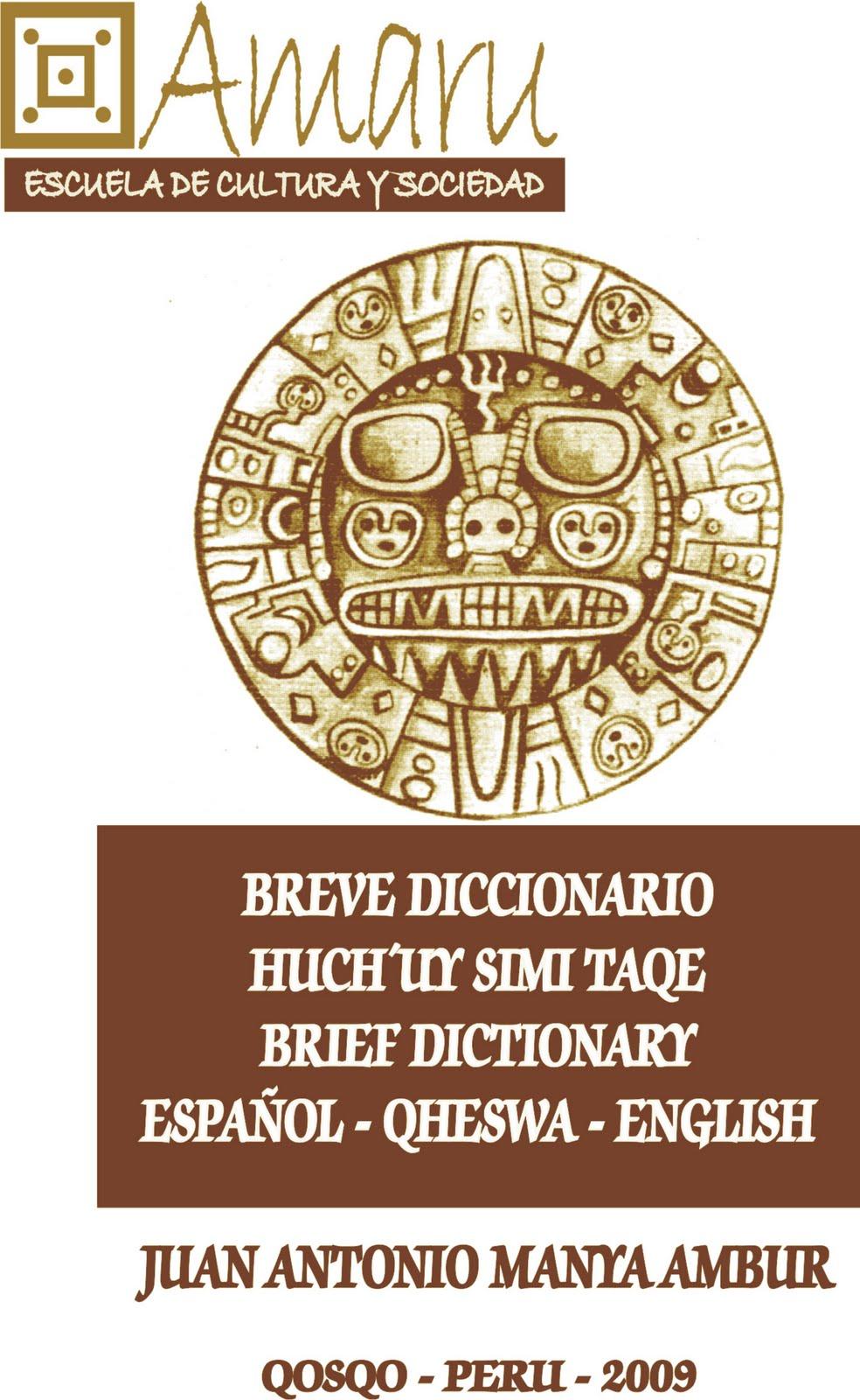 BREVE DICCIONARIO ESPAÑOL - QHESWA - ENGLISH