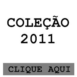 COLEÇÃO 2011