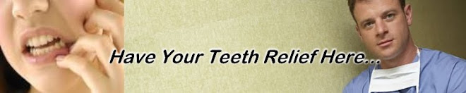 Have Your Teeth Relief Here....