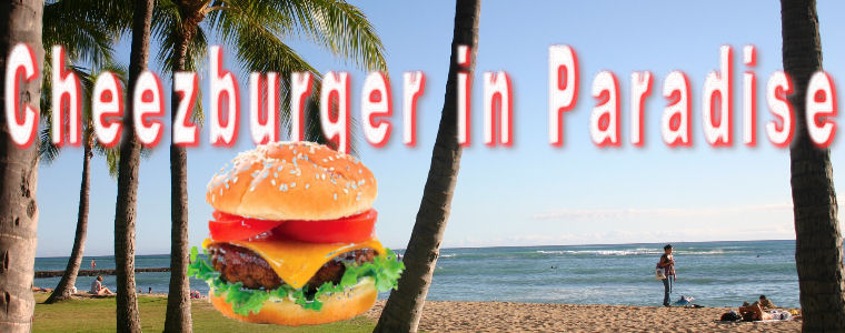 Cheezburger in Paradise