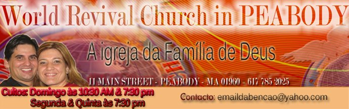 World Revival Church in Peabody -Seja Bem vindo