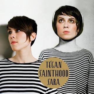 Tegan & Sara - Sainthood