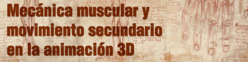 Mecanica muscular y movimiento secundario en la animación 3d