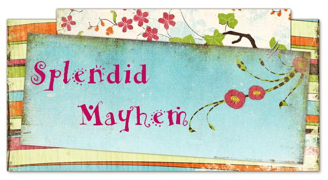 Splendid Mayhem