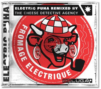 Electric Puha Remixed By Cheese Detective Agency Cheese Detective Fromage Electrique