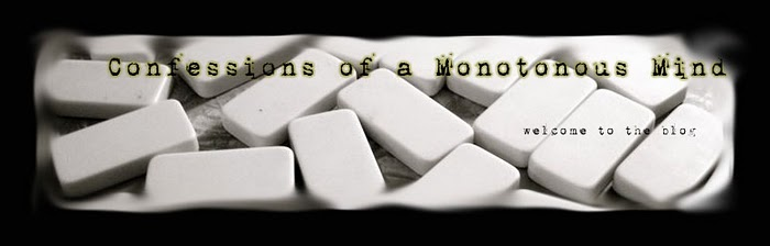 Confession of A Monotonous Mind