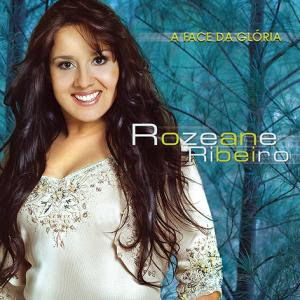 Rozeane Ribeiro - A Face da Gloria (Playback) 2007