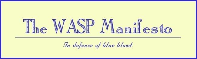 The WASP Manifesto
