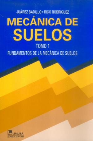 Mecánica de Suelos por Juarez Badillo