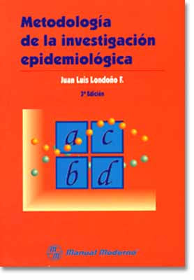 Metodologa de la Investigacin Epidemiolgica por Juan Luis Londoo