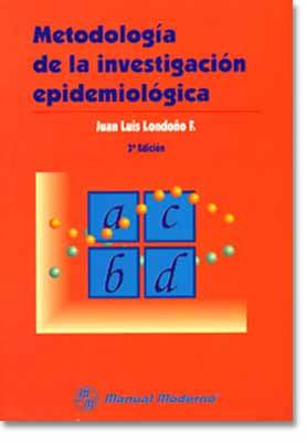 Metodología de la Investigación Epidemiológica por Juan Luis Londoño