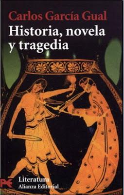 Historia, Novela y Tragedia por Carlos García Gual