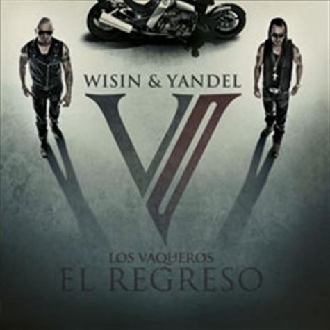 WISIN & YANDEL *LOS VAQUEROS EL REGRESO* (UNIVERSAL)