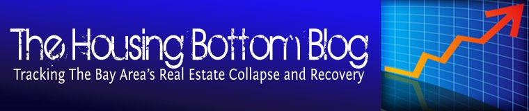 The Housing Bottom Blog - Tracking The Bay Area's Real Estate Collapse and Recovery