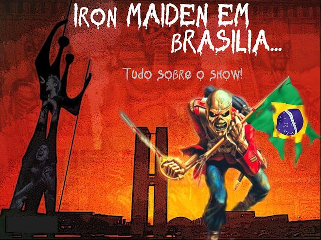 [Em construção ] Tudo sobre o show do IRON MAIDEN em Brasília-DF