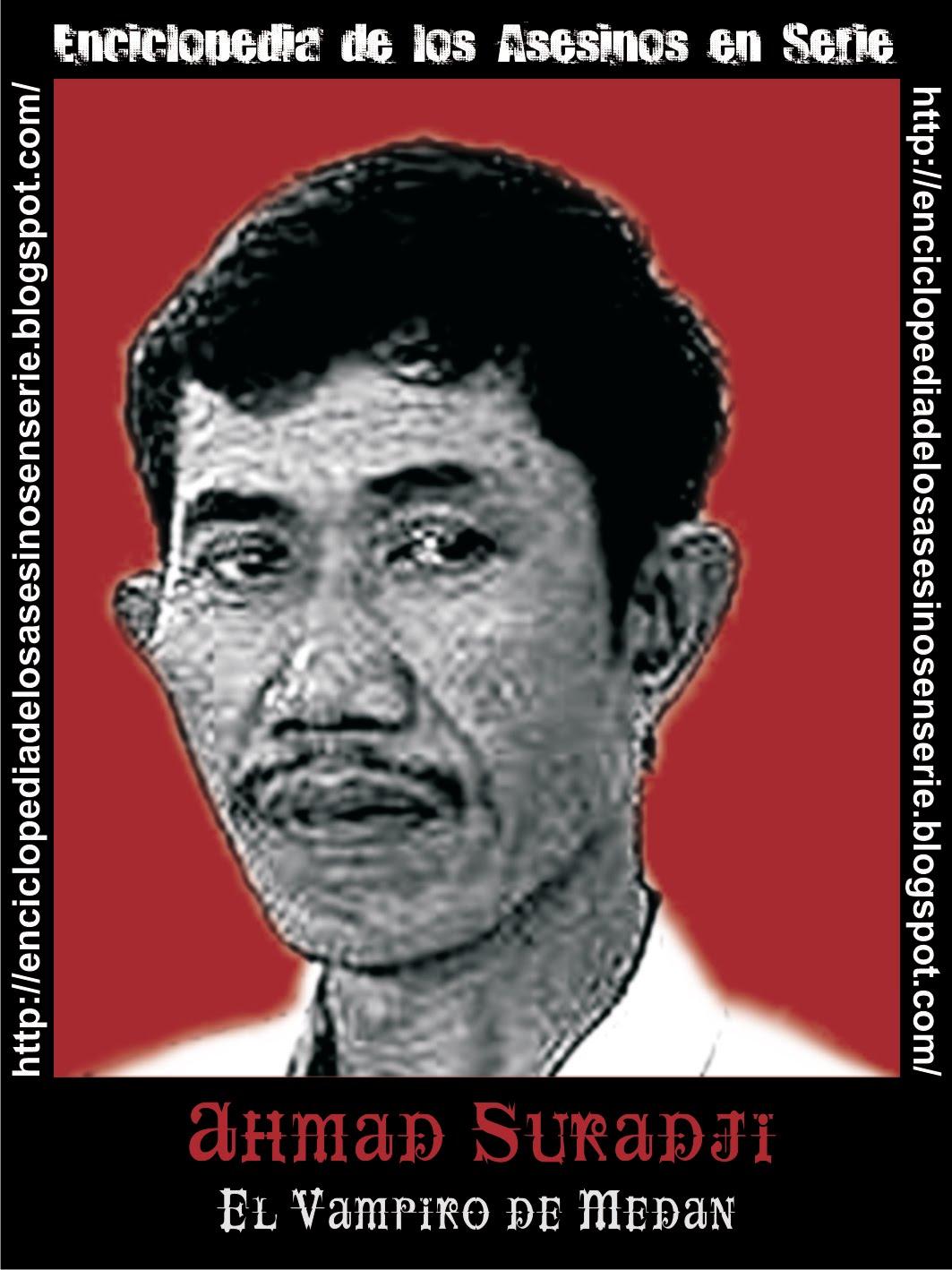 "AHMAD SURADJI ""EL VAMPIRO DE MEDAN"" (INDONESIA)"