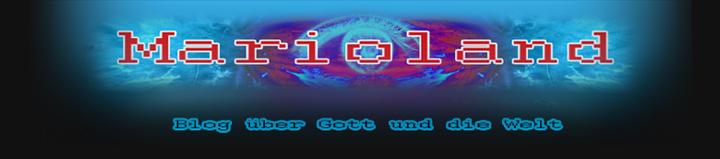 MARIOLANDblog - Blog über Gott und die Welt