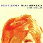 Brett Dennen, portada Make you crazy
