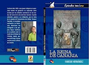 Libros de escritores canarios :LA REINA DE CANARIA de Faneque Hernández.