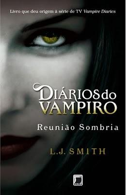Download - Livro  Diários do Vampiro: Reunião Sombria IV (L. J. Smith)