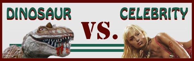 Dinosaur VS. Celebrity