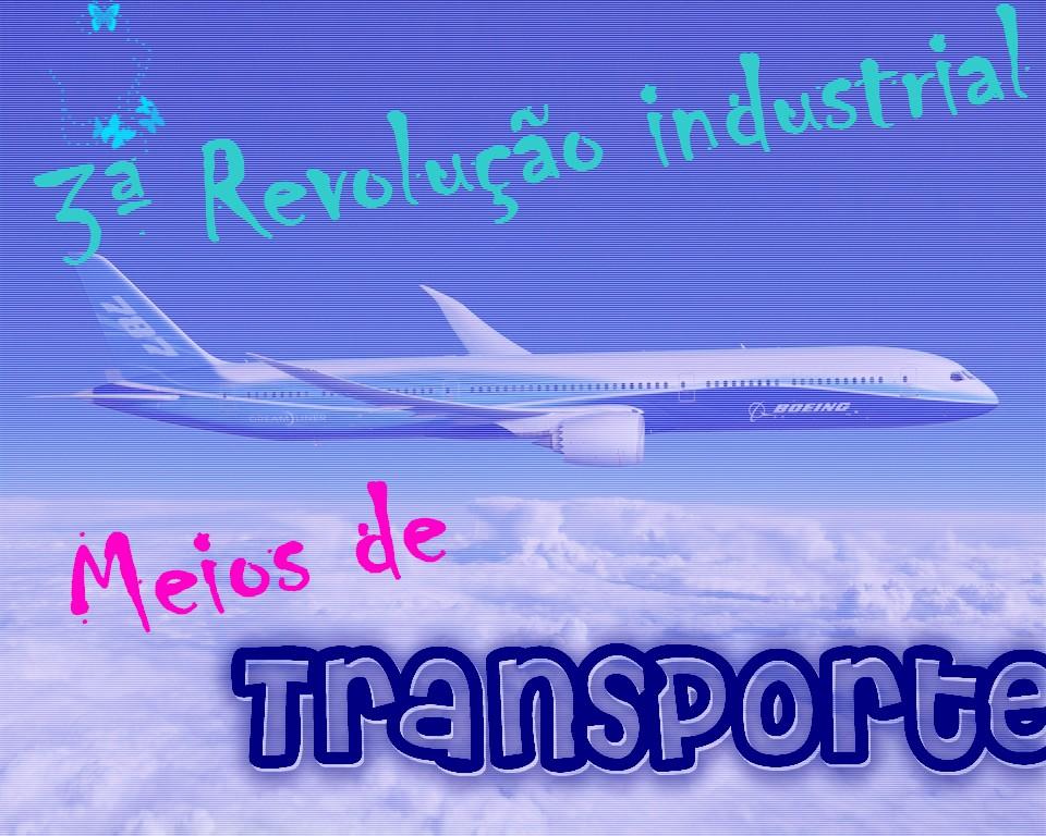 3ª revolução industrial, Transportes