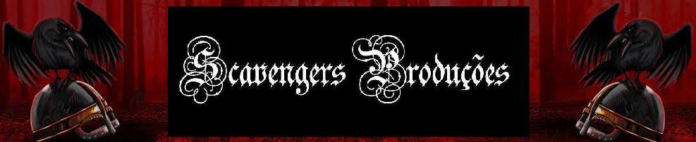 • Scavengers Produções •